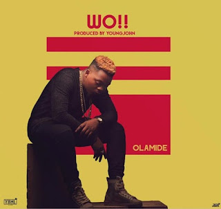 [Banging Music]: Olamide – Wo (Produced. by Young John)