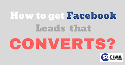 how to get facebook leads that converts