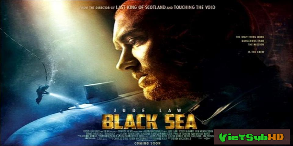 Phim Vùng Biển Tăm Tối VietSub HD | Black Sea 2014