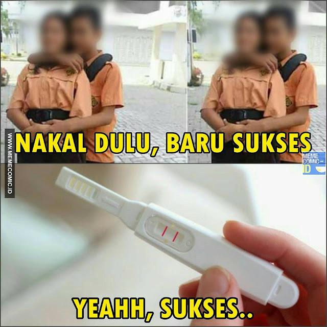 Meme Kids Jaman Now Nakal dulu Baru Sukses