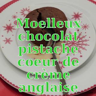 http://www.danslacuisinedhilary.blogspot.fr/2015/01/moelleux-chocolat-pistache-au-coeur.html