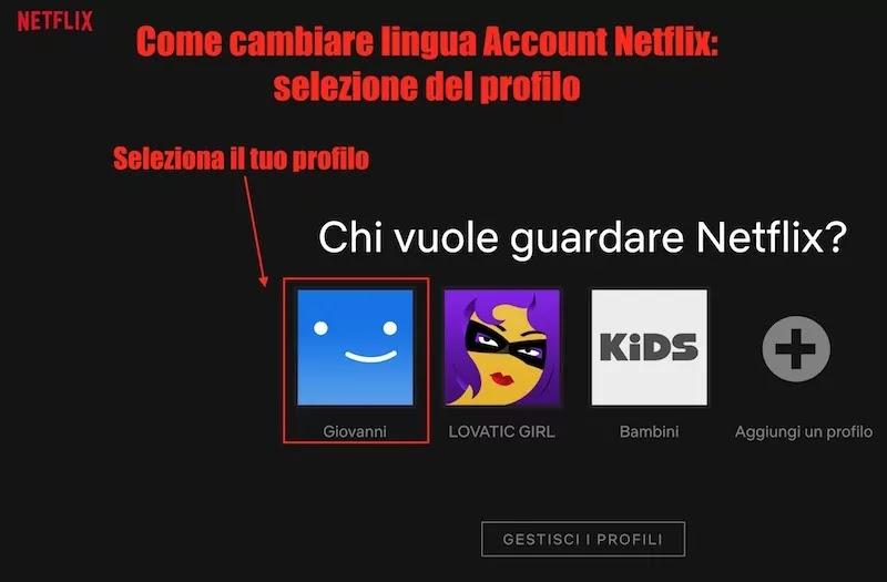 selezione del profilo netflix per cambiare lingua dell'account