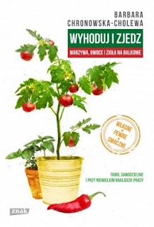 Wyhoduj i zjedz - Barbara Chronowska - Cholewa