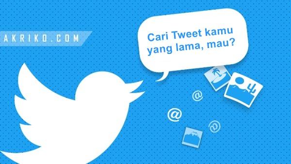 Cara Melihtai Tweet Lama di Twitter