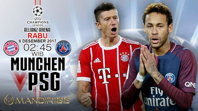 Prediksi Bola : Bayern Munchen Vs Paris Saint Germain , Rabu 06 Desember 2017 Pukul 02.45 WIB