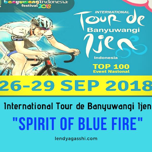 International Tour de Banyuwangi Ijen 2018 : Spirit of Blue Fire