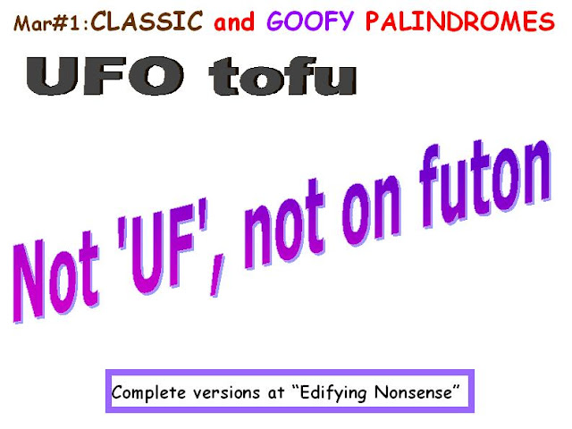 CLASSIC: UFO tofu.  GOOFY: Not ''UF'; not on futon.