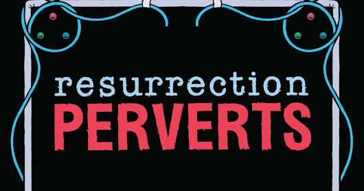 """RESURRECTION PERVERTS: HUNTERS POINT,"" coming soon from Alternative Comics."