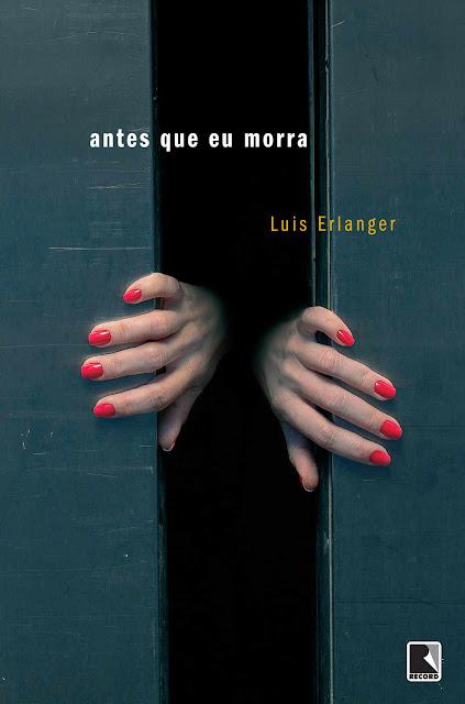 Antes que eu morra - Luis Erlanger