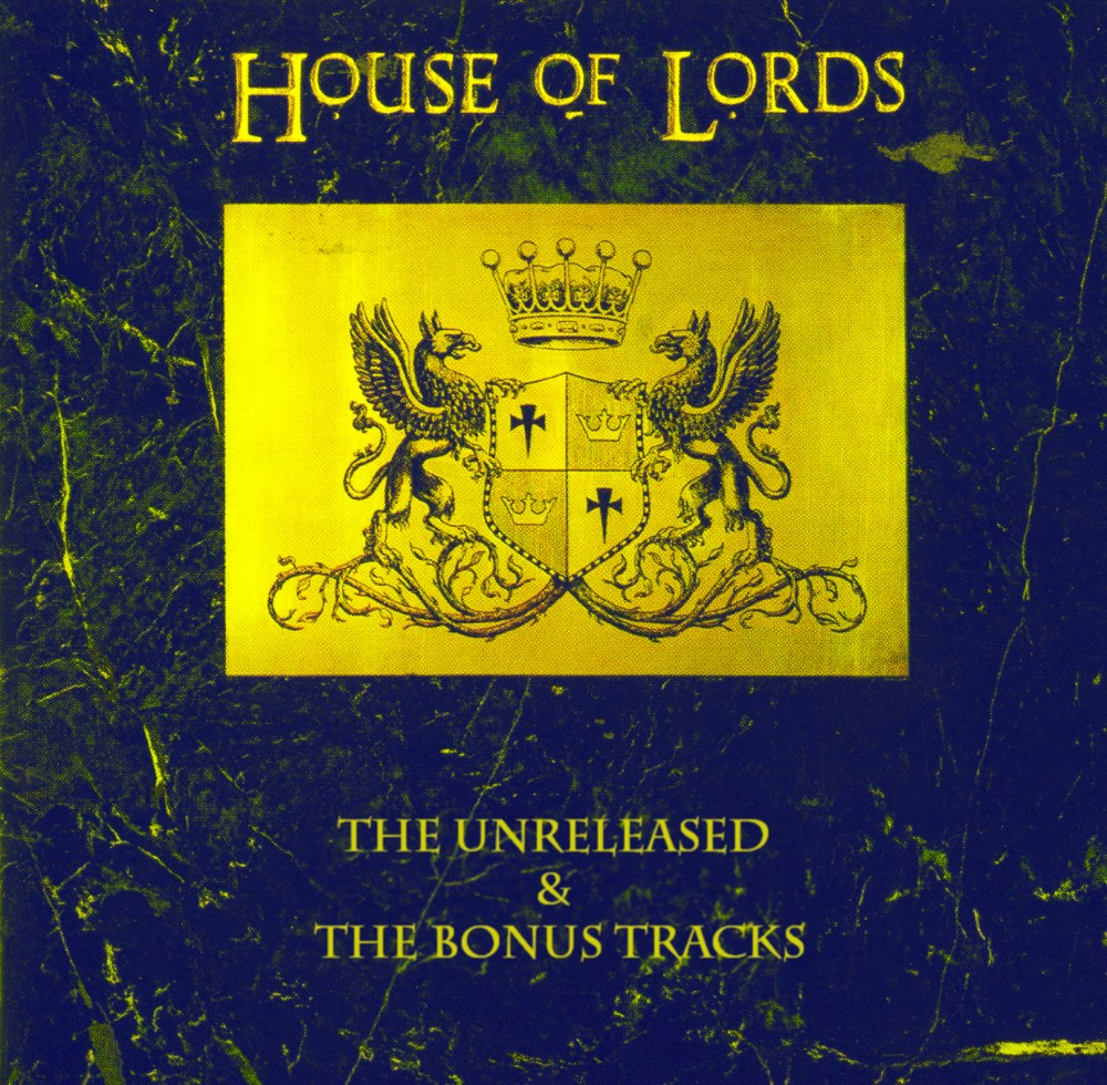 HOUSE OF LORDS - The Unreleased & The Bonus Tracks - 0dayrox exclusive full