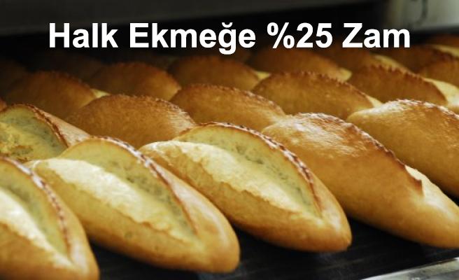 Halk Ekmeğe %25 Zam