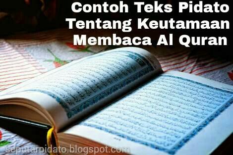 Contoh Naskah Pidato Tentang Keutamaan Membaca Al Qur An Seputar