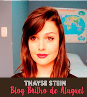 Lulu Entrevista: Thayse Stein do Blog Brilho de Aluguel