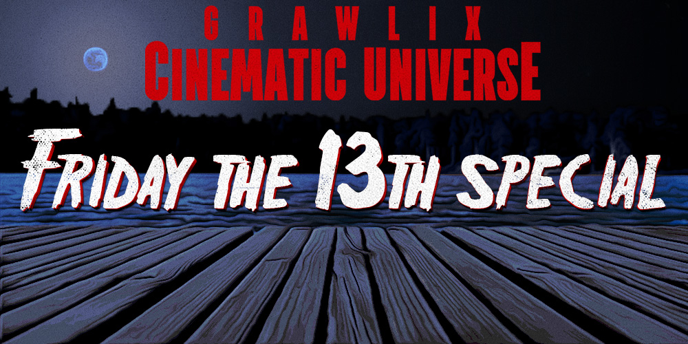 Grawlix Cinematic Universe Friday the 13th Special