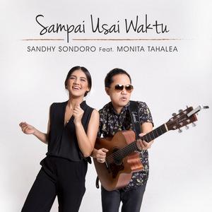 Sandhy Sondoro - Sampai Usai Waktu (Feat. Monita Tahalea)