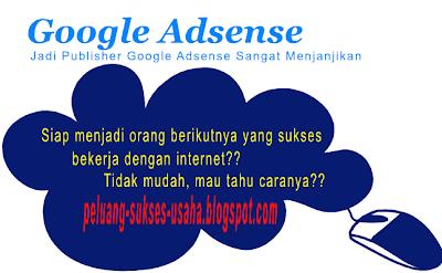 Jadi Publisher Google Adsense Menjanjikan