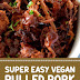 Super Easy Vegan Pulled Pork #vegan #pulledpork