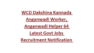 WCD Dakshina Kannada Anganwadi Worker, Anganwadi Helper 64 Latest Govt Jobs Recruitment Notification 2018