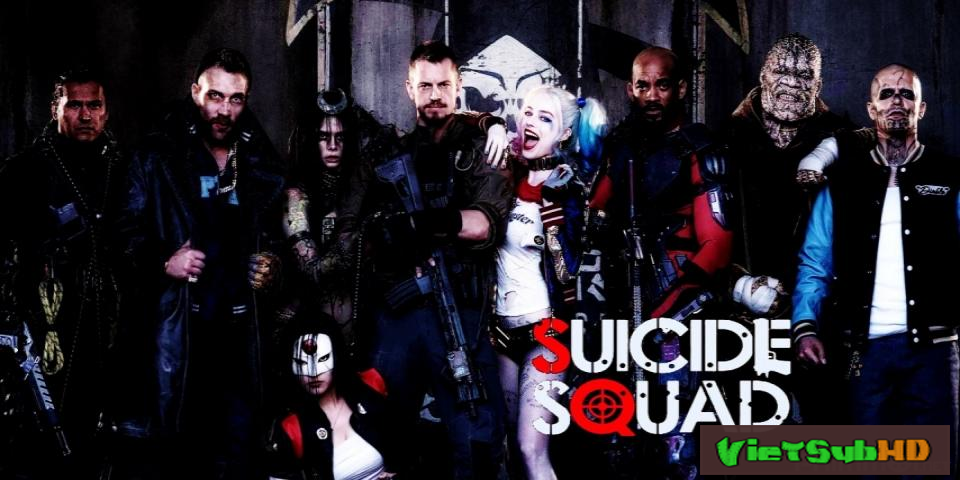 Phim Biệt Đội Cảm Tử VietSub HD | Suicide Squad 2016