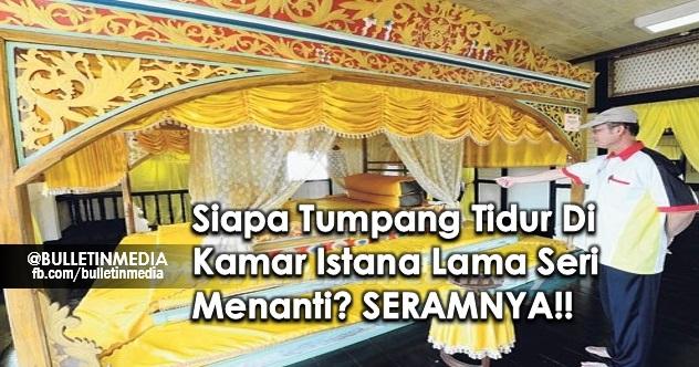 JOM IKUTI KISAH INI SANGAT MENYERAMKAN . Siapa Tumpang Tidur Di Kamar Istana Lama Seri Menanti?