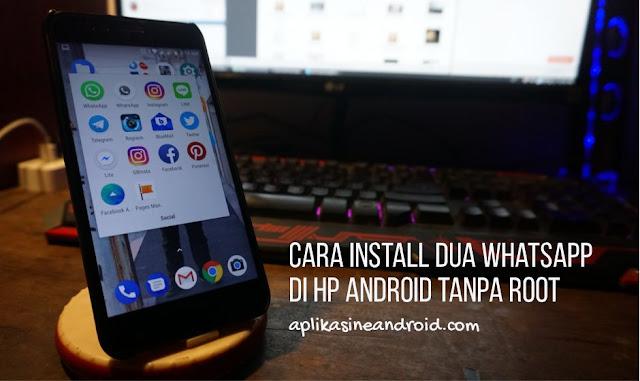Cara Install Dua Whatsapp di HP Android