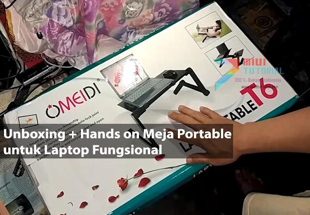 Bingung Sedang Mencari Meja Laptop Portable yang Bisa Diubah-Ubah Bentuknya? Cek Review Omeidi Berikut Ini + Video