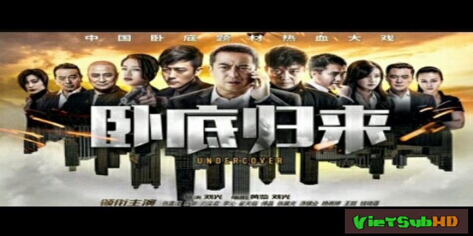Phim Nằm Vùng Trở Về Tập 43/43 VietSub HD | Undercover 2017