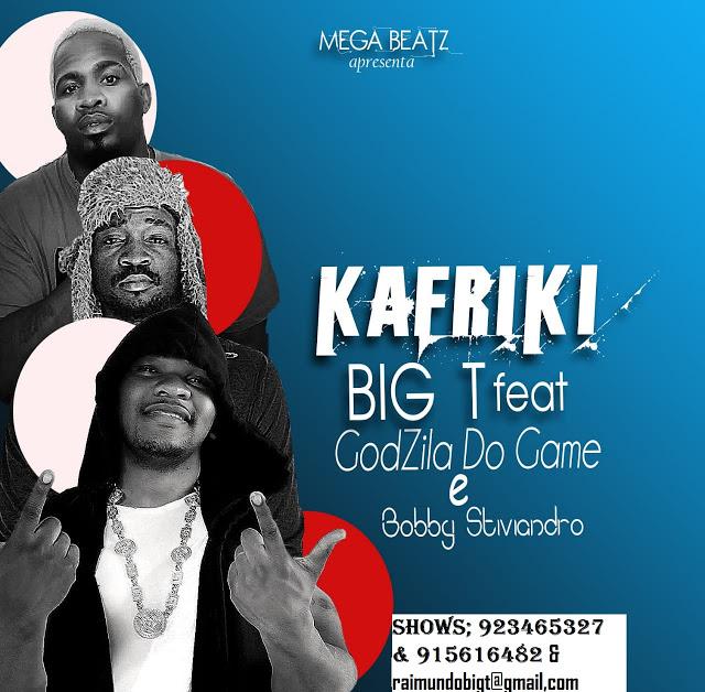 Big T - Kafriki (feat. Godzila Do Game & Bobby Stiviandro)