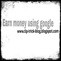 How to earn money by google.