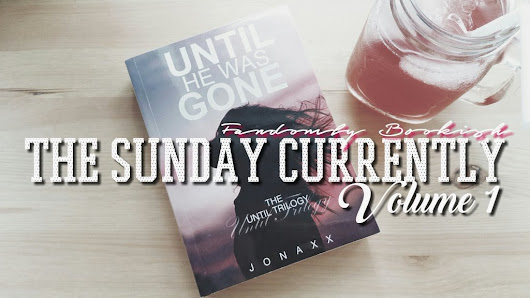 The Sunday Currently: Volume 1
