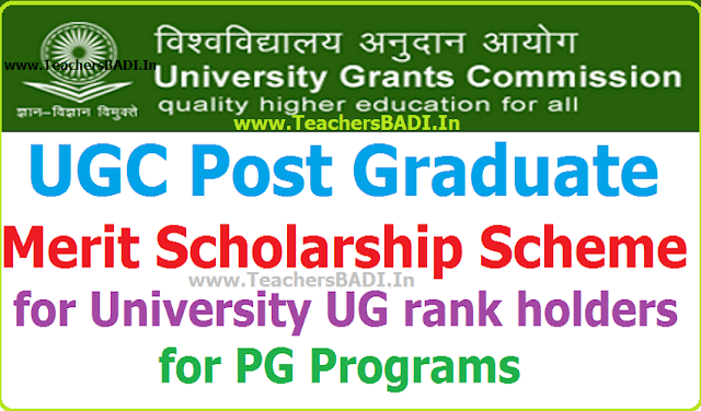 UGC,Post Graduate Merit Scholarship Scheme,University UG rank holders for PG Programs 2018