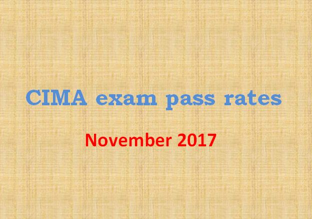 CIMA exam pass rates November 2017 - Case studies & Objective tests