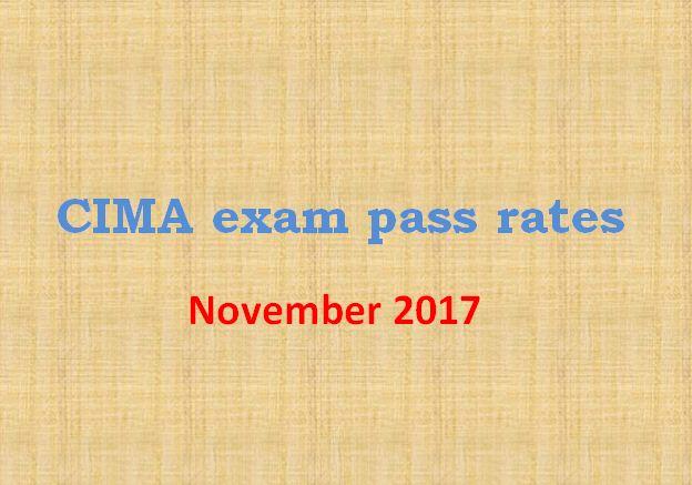 CIMA exam pass rates November 2017 - Case studies & Objective tests