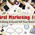 Viral Marketing 101 - Not Using... It Could Kill Your Business!