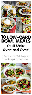 10 Low-Carb Bowl Meals You'll Make Over and Over! [featured for Low-Carb Recipe Love on KalynsKitchen.com]