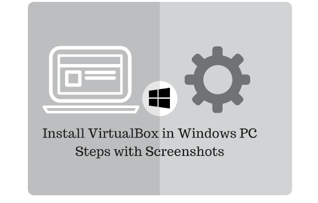 Install VirtualBox in Windows PC Steps with Screenshots