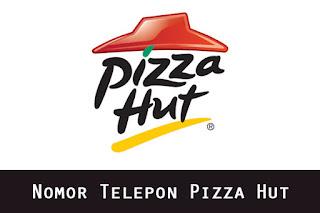 Nomor Telepon Call Center Pizza Hut