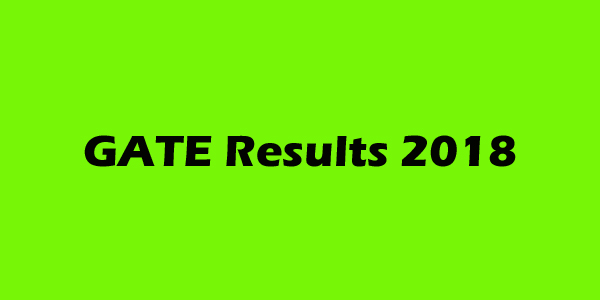 Gate Results: CBSE Results 2018