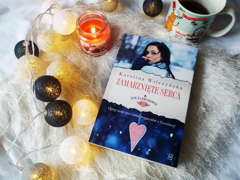 """Przeszłości nie zmienisz: """"Zamarznięte serca"""" - Karolina Wilczyńska"""