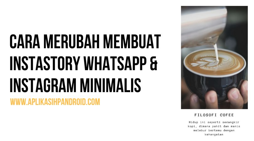 Cara Mudah Membuat InstaStory Minimalis Untuk Whatsapp dan Instagram