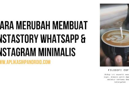 Cara Mudah Membuat InstaStory Minimalis Untuk Whatsapp maupun Instagram