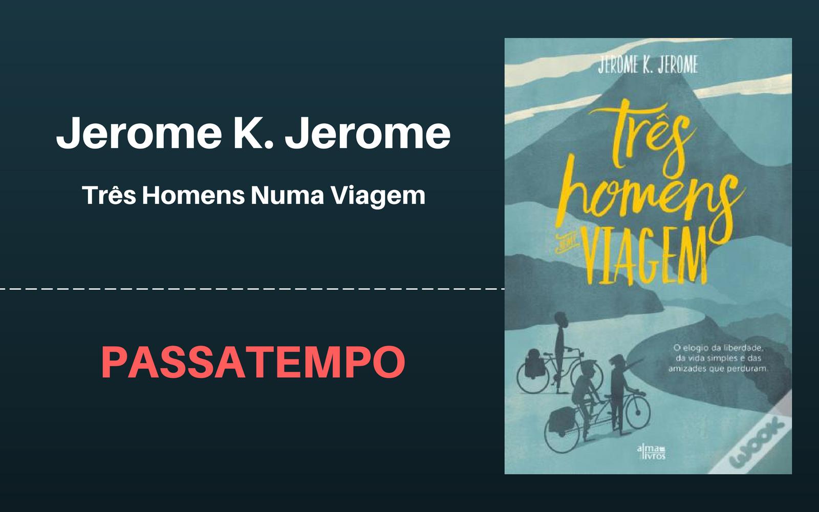 VENCEDOR PASSATEMPO   Livro 'Três Homens Numa Viagem'