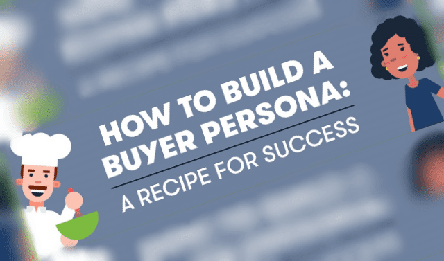 How to Build a Buyer Persona: a Recipe for Success