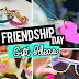 Friendship day Gift ideas : Friendship day 2017