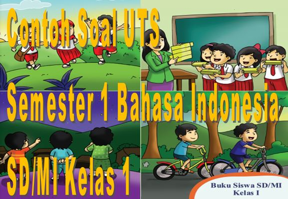 Contoh Soal UTS Semester 1 Bahasa Indonesia SD/MI Kelas 1 Format Microsoft Word
