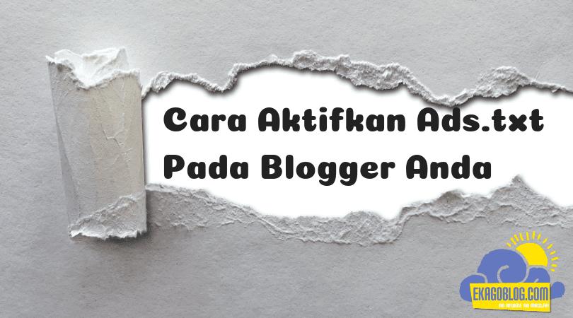 Cara Aktifkan Ads.txt Pada Blogger Anda
