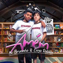 Letra da Música Amém MC Bruninho e Enzo Rabelo
