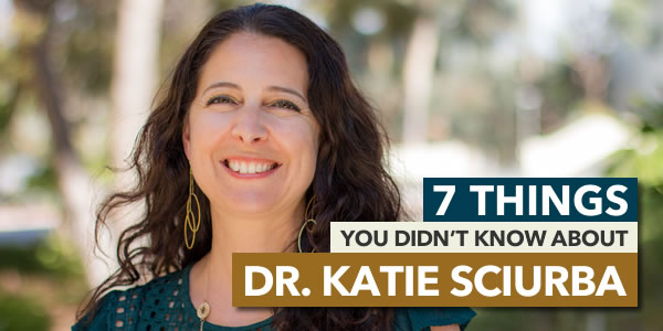 7 Things You Didn't Know About Dr. Katie Sciurba