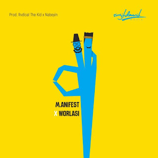 M.anifest feat. Worlasi – Okay (Prod. by Rvdical The Kid & Nabeyin)