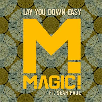Download Lagu MAGIC! - Lay You Down Easy ft. Sean Paul Mp3